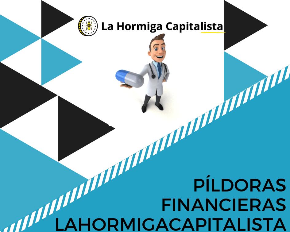 pildoras financieras lahormigacapitalista