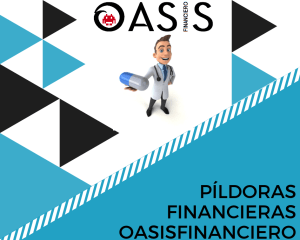 Píldoras financieras II – oasisfinanciero.com