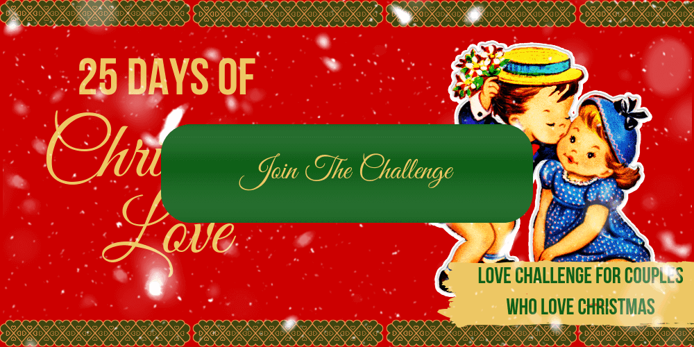 25 Days of Christmas Love Challenge Join Us