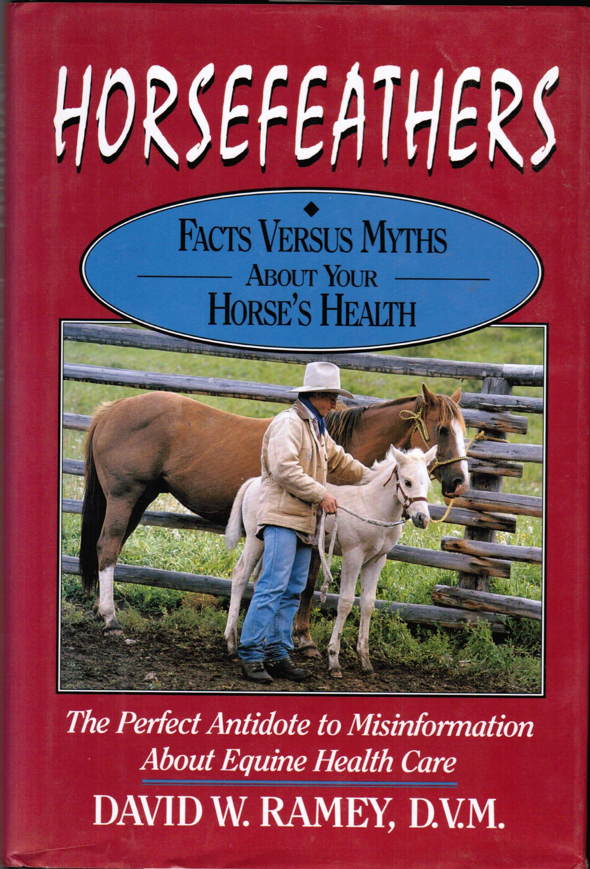 Horsefeathers – Facts vs. Myths about your Horses Health