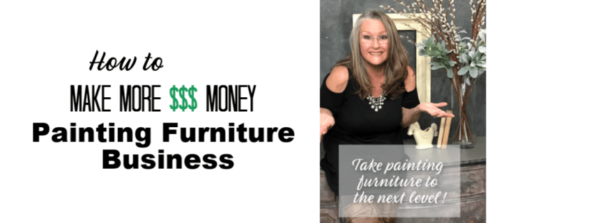 """Want to learn how to make even more money in your painting furniture business? Get my FREE COURSE """"How To Make More Money Painting Furniture!"""""""