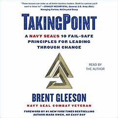 Authors Interview: Brent Gleeson - Taking Point: A Navy SEAL's 10 Fail-Safe Principles of Leading Through Change