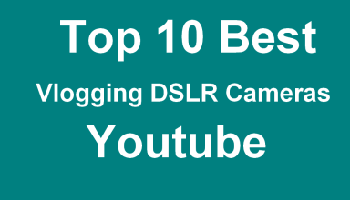 Best Vlogging DSLR Cameras Youtube
