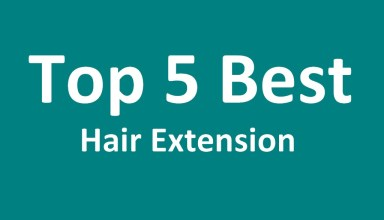 Top 5 Best Hair Extension to Get Natural Looking Hair