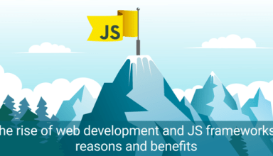 The rise of web development and JS frameworks: reasons and benefits