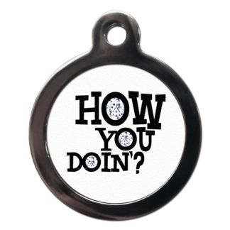 How You Doin? CO62 Comic Dog ID Tag