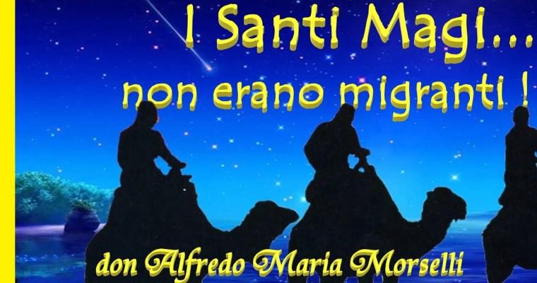 I Santi Magi… non erano migranti!