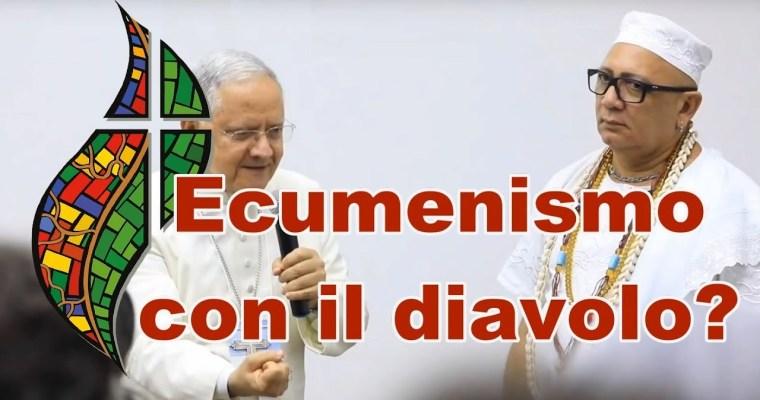 Sinodo Panamazzonico – ECUMENISMO CON IL DIAVOLO?