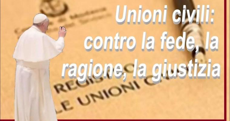 Unioni civili: contro la fede, la ragione, la giustizia