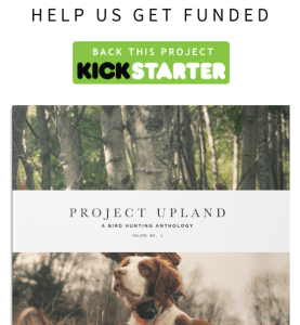 Fund it now: Project Upland - A Bird Hunting Anthology: Volume No. 1
