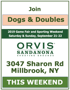 See Dogs & Doubles this weekend at the Orvis Gamefair 2019 in Millbrook, NY