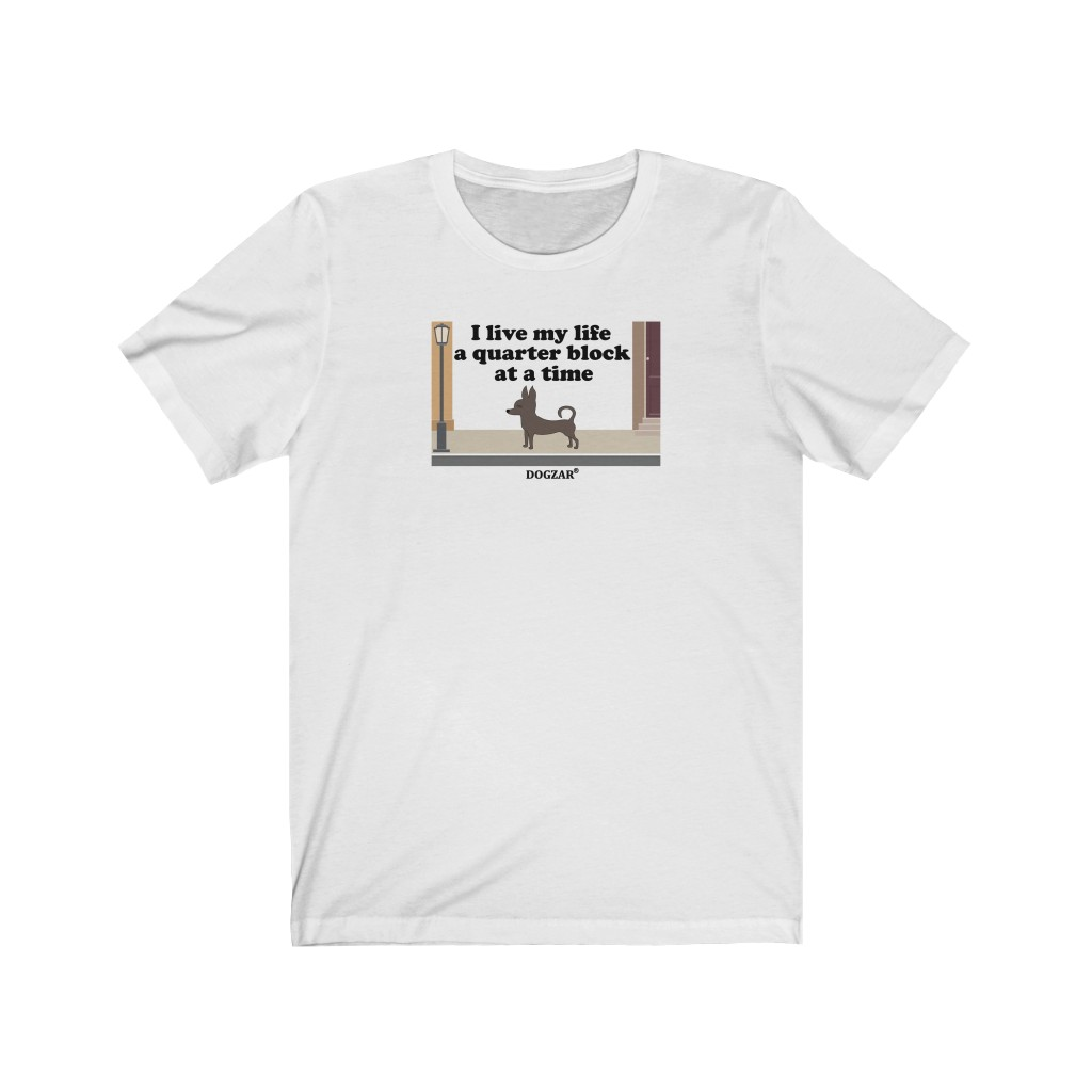 DOGZAR® I Live My Life a Quarter Block at a Time Tee - White