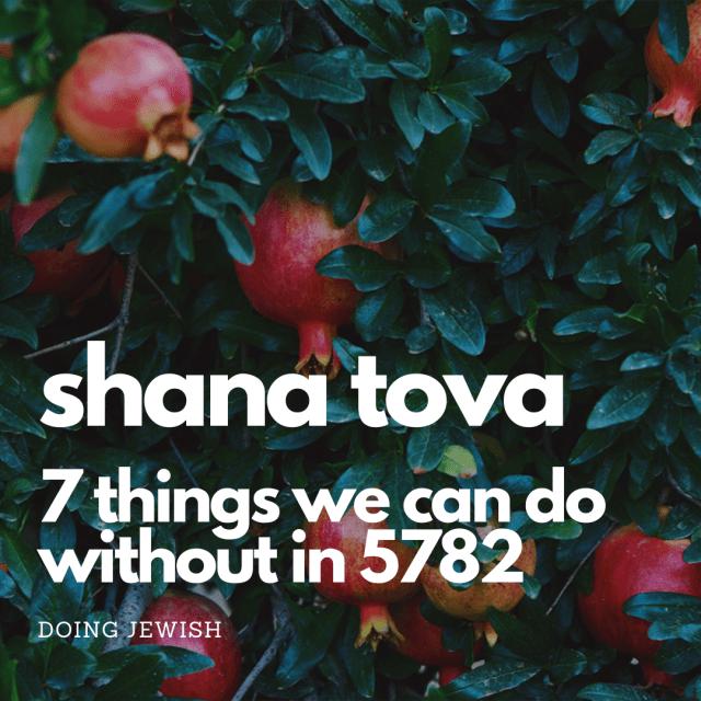 Shana Tova: 7 Things We're Leaving Behind in 5781 this Rosh Hashanah 🍎