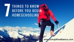 Seven Things to Know Before You Begin Homeschooling