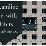 Streamline Your Life with Habits