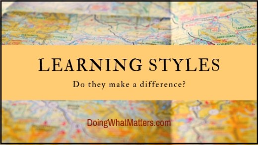 Learning Styles: Do they really make a difference? Can they be a roadmap to better teaching?