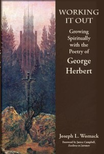 Working it Out: Growing Spiritually with the Poetry of George Herbert