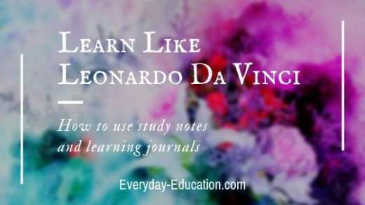 Learn like Leonardo da Vinci with study notes and learning journals.