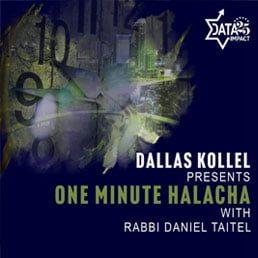 Dallas Kollel Presents One Minute Halacha with Rabbi Daniel Taitel