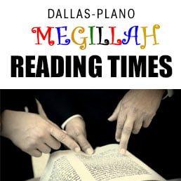 Megillah Reading Times in Dallas & Plano