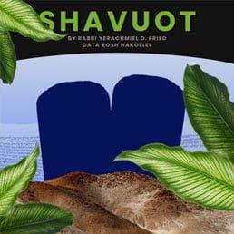 Ask the Rabbi: Shavuot