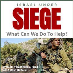 Ask the Rabbi: Israel Under Siege