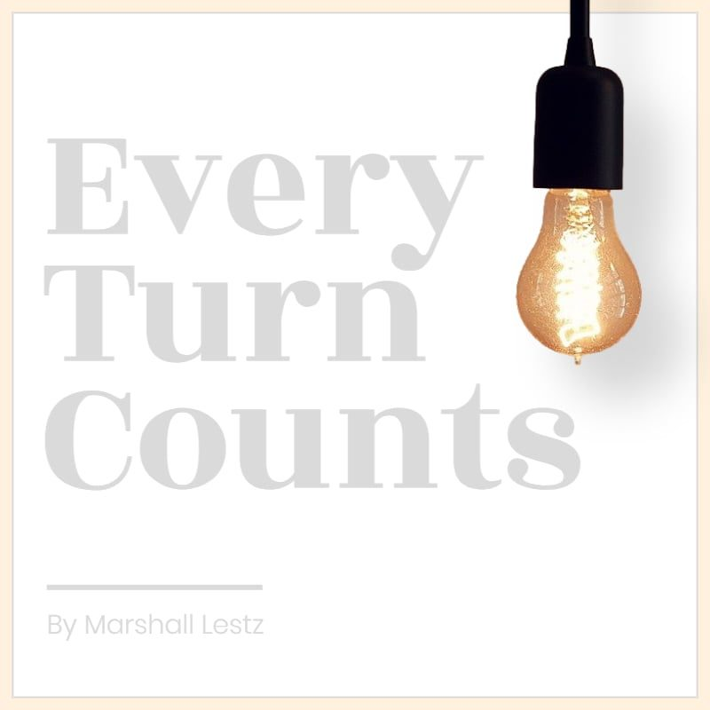 Every Turn Counts