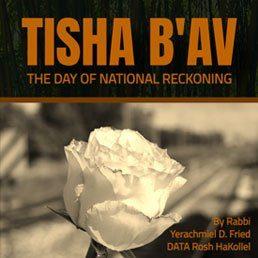 Ask the Rabbi: Tisha B'Av – The Painful Day of National Reckoning.