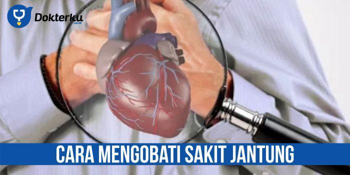 Cara Mengobati Sakit Jantung