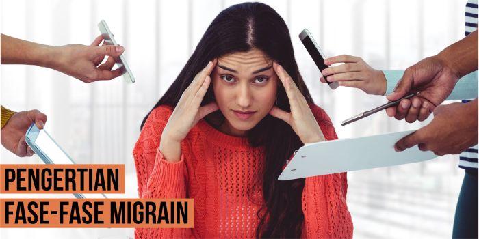 Pengertian dan Fase Migrain