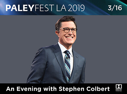 Stephen Colbert at PaleyFest LA 2019
