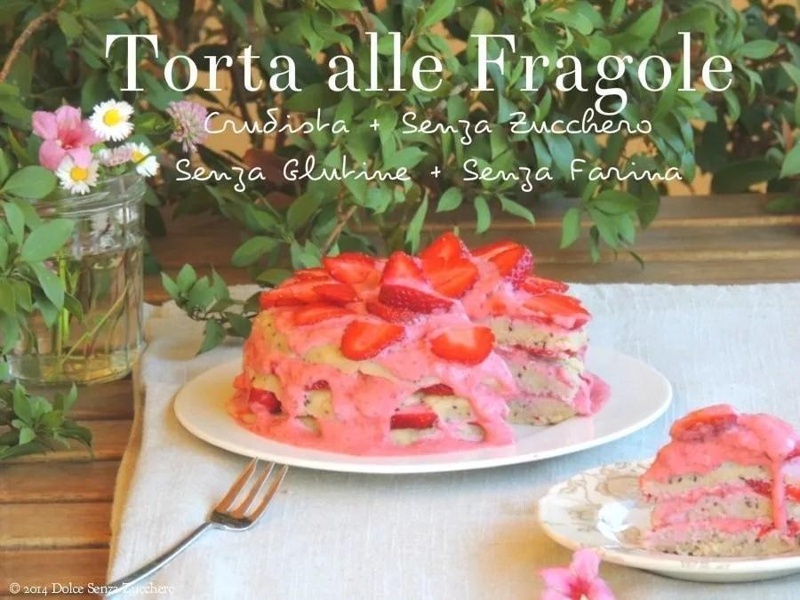 Torta alle Fragole (Crudista, Senza Zucchero e Senza Glutine)