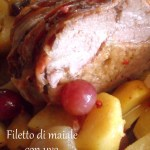 Filetto di maiale farcito,con uva ,patate e scalogni…….