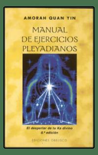 Manual de Ejercicios Pleyadianos | Amorah Quan Yin | Dolphin Star Temple