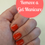 How to Remove a Gel Manicure