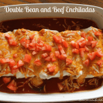 Double Bean and Beef Enchiladas