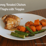 Honey Roasted Chicken Thighs with Veggies