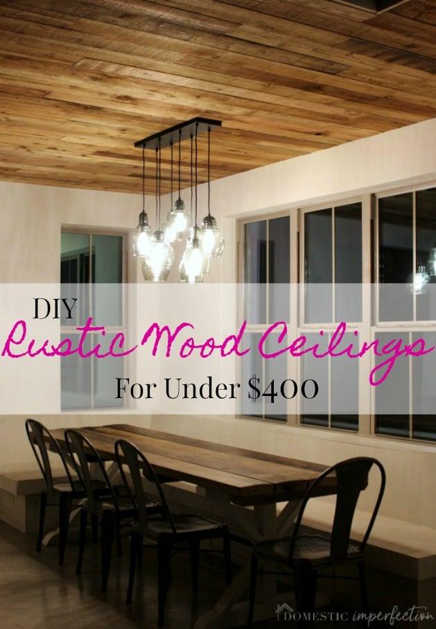 DIY Reclaimed Wood Ceiling So Cheap So Pretty