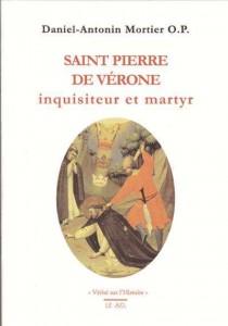 Saint Pierre de Vérone inquisiteur et martyr