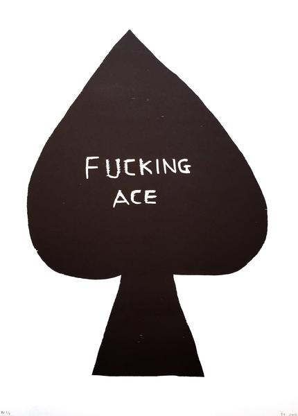 Fucking Ace Signed  by David Shrigley