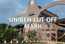 University of Benin: UNIBEN Cut Off Marks 2021/2022 1
