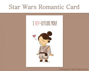 Printable Valentine Cards, Star Wars Romantic Card I Rey-lly Like You! - by Don Corgi on Etsy