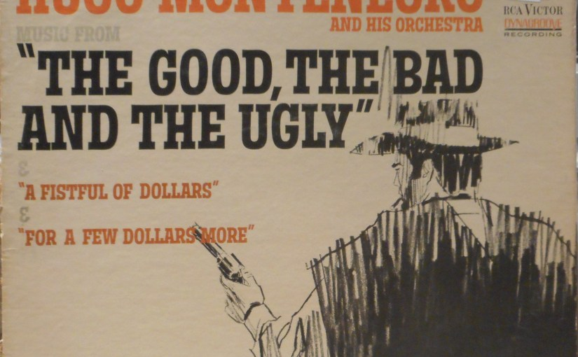 Hugo Montenegro and His Orchestra- Music from The Good, The Bad, The Ugly, & A Fistful of Dollars & For A Few Dollars More