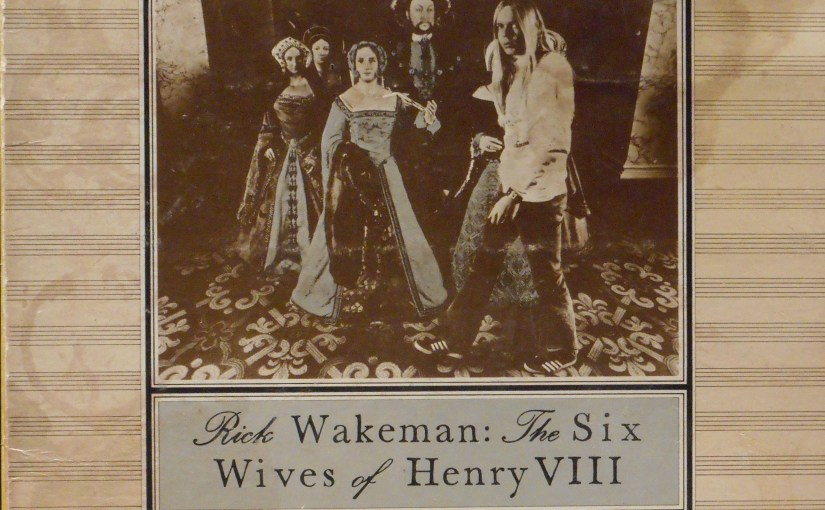 Rick Wakeman- The Six Wives of Henry VIII