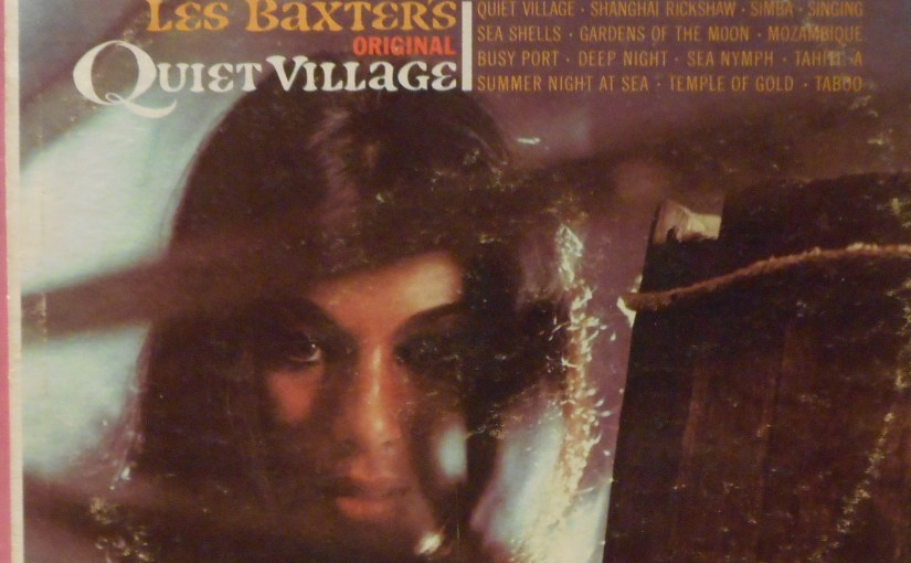 Les Baxter- Quiet Village