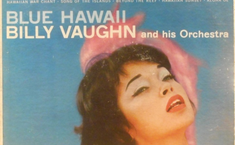 Billy Vaughn and his Orchestra- Blue Hawaii
