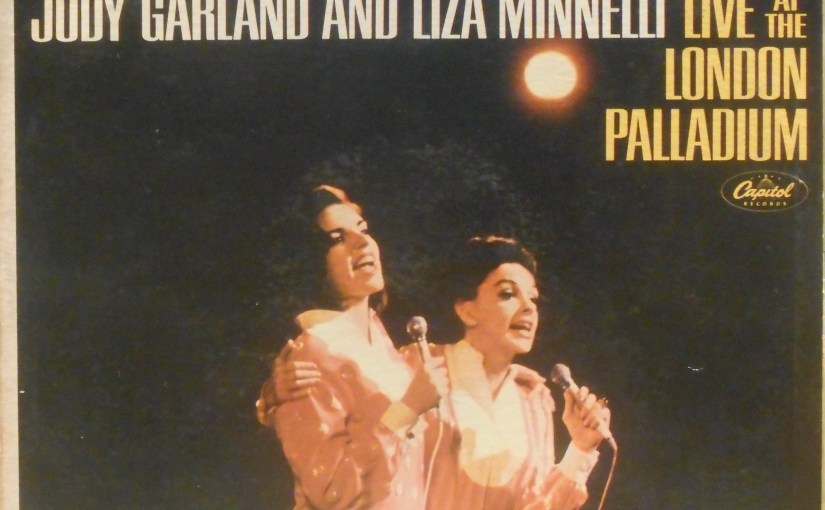 Judy Garland and Liza Minnelli- Live at the London Palladium