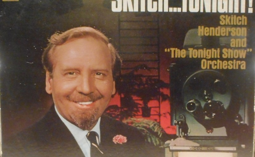 Skitch Henderson and the Tonight Show Orchestra- Skitch…Tonight!