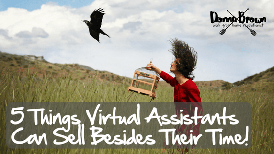5 Things Virtual Assistants Can Sell Besides Their Time