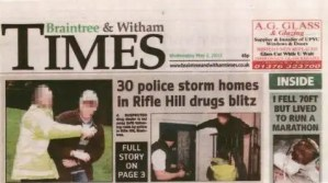 Police Raid story shown on the front page of Braintree and Witham Times.